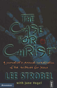 The Case for Christ, Student Edition   -              By: Lee Strobel, Jane Vogel
