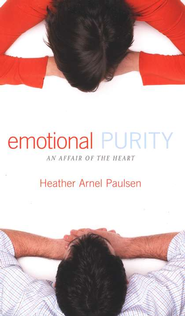 Emotional Purity: An Affair of the Heart   -     By: Heather Arnel Paulsen