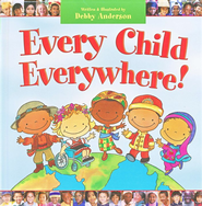 Every Child Everywhere!  -     By: Debby Anderson