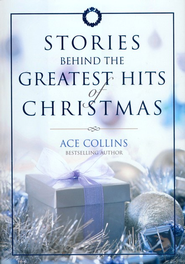 Stories Behind the Greatest Hits of Christmas - eBook  -     By: Ace Collins