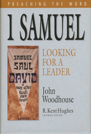 1 Samuel: Looking for a Leader (Preaching the Word)  -     By: John Woodhouse
