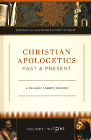 Christian Apologetics Past & Present: A Primary Source Vol. 1 to 1500  -     Edited By: William Edgar, K. Scott Oliphant     By: Edited by William Edgar & K. Scott Oliphint