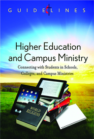 Guidelines for Leading Your Congregation 2013-2016 - Higher Education & Campus Ministry: Connecting with Students in Schools, Colleges, and Campus Ministries - eBook  -