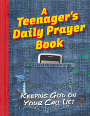 A Teenager's Daily Prayer Book: Keeping God On Your Call List  -