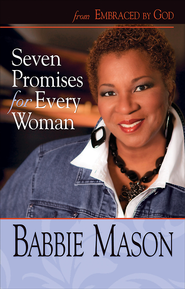 Seven Promises for Every Woman: From Embraced by God - eBook  -     By: Babbie Mason