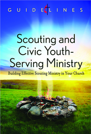 Guidelines for Leading Your Congregation 2013-2016 - Scouting & Civic Youth-Serving Ministry: Building Effective Scouting Ministry in Your Church - eBook  -
