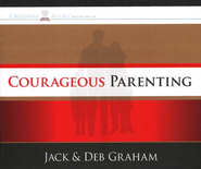 Courageous Parenting Audiobook on CD  -     By: Jack Graham, Deb Graham