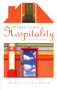 Practicing Hospitality: The Joy of Serving Others  -     By: Pat Ennis, Lisa Tatlock