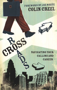 Crossroads: Navigating Your Calling and Career  -     By: Colin Creel