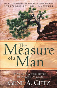 The Measure of a Man, Revised and Expanded Edition   -              By: Gene A. Getz