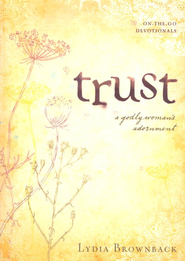 Trust: A Godly Woman's Adornment  -     By: Lydia Brownback