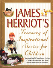James Herriot's Treasury of Inspirational Stories for Children  -     By: James Herriot, Peter Barrett     Illustrated By: illustrated by Ruth Brown