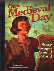 On a Medieval Day: Story Voyages Around the World   -     By: Rona Arato
