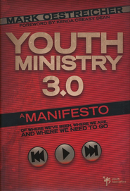 Youth Ministry 3.0: A Manifesto of Where We've Been, Where We Are& Where We Need to Go - eBook  -     By: Mark Oestreicher
