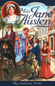 Presenting Miss Jane Austen   -     By: May Lamberton Becker