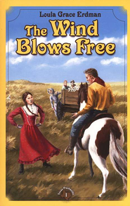The Wind Blows Free   -     By: Loula Grace Erdman
