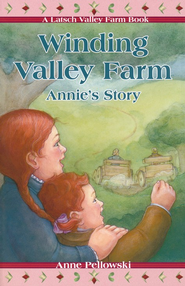 Winding Valley Farm: Annie's Story   -     By: Anne Pellowski