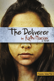 The Deliverer - eBook  -     By: Kathi Macias