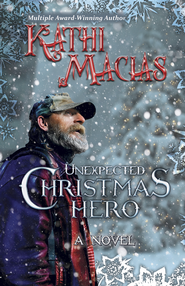 Unexpected Christmas Hero - eBook  -     By: Kathi Macias