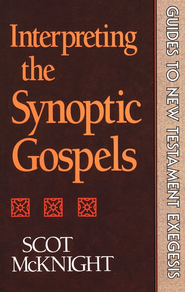 Interpreting the Synoptic Gospels (Guides to New Testament Exegesis Book #) - eBook  -     By: Scot McKnight