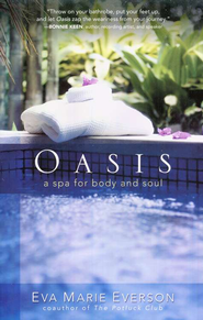 Oasis: A Spa for Body and Soul - eBook  -     By: Eva Marie Everson