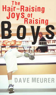Hair-Raising Joys of Raising Boys, The - eBook  -     By: Dave Meurer