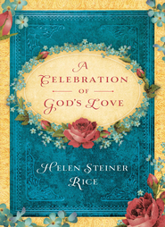 A Celebration of God's Love - eBook  -     By: Helen Steiner Rice