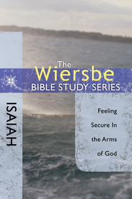 The Wiersbe Bible Study Series: Isaiah: Feeling Secure in the Arms of God - eBook  -     By: Warren W. Wiersbe