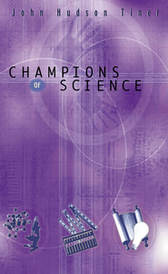Champions of Science - eBook  -     By: John Hudson Tiner