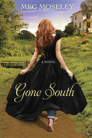 Gone South - eBook    -     By: Meg Moseley