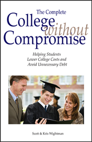 College Without Compromise, The Complete Revised Ed.  -     By: Scott Wightman