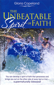 Unbeatable Spirit of Faith - eBook  -     By: Gloria Copeland