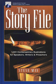 The Story File: 1,001 Contemporary Illustrations--Book and CD-ROM  -              By: Steve May