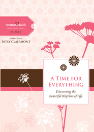 A Time for Everything: Discovering the Beautiful Rhythms of Life - eBook  -     By: Women of Faith