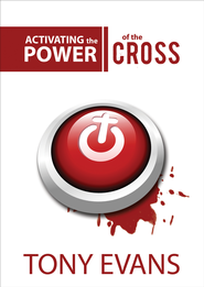 Activating the Power of the Cross SAMPLER / New edition - eBook  -     By: Tony Evans