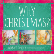 Why Christmas? - eBook  -     By: Barbara Reaoch