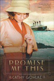 Promise Me This  -              By: Cathy Gohlke
