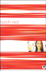 TrueColors Series #3, Torch Red: Color Me Torn   -              By: Melody Carlson