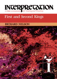 First and Second Kings: Interpretation: A Bible Commentary for Teaching and Preaching - eBook  -     By: Richard D. Nelson
