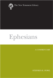 Ephesians: A Commentary - eBook  -     By: Stephen E. Fowl