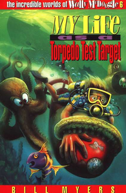 My Life as a Torpedo Test Target: The Incredible Worlds of  Wally McDoogle #6                                             -     By: Bill Myers