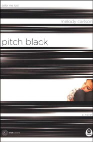 TrueColors Series #4, Pitch Black: Color Me Lost   -              By: Melody Carlson