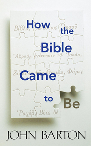 How the Bible Came to Be - eBook  -     By: John Barton