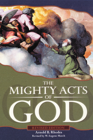 The Mighty Acts of God, Revised Edition - eBook  -     By: W. Eugene March, Arnold B. Rhodes