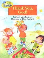 Little Blessings: Thank You, God!   -     By: Kathleen Long Bostrom