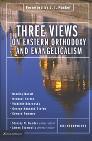 Three Views on Eastern Orthodoxy and Evangelicalism  -     By: Stanley N. Gundry, James Stamoolis