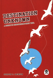 Destination Unknown: A Guide to Discovering God's Will  -     By: Gordon Jackson