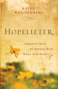 Hopelifter: Creative Ways to Spread Hope When Life Hurts - eBook  -     By: Zondervan