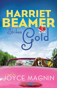 Harriet Beamer Strikes Gold - eBook  -     By: Joyce Magnin