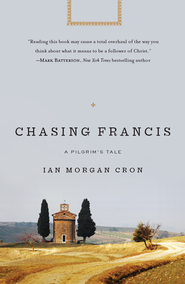 Chasing Francis: A Pilgrim's Tale - eBook  -     By: Ian Cron